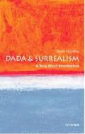 Dada and Surrealism A Very Short Introduction
