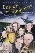 Eurekas and Euphorias The Oxford Book of Scientific Anecdotes