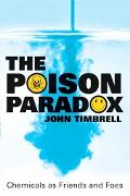 Poison Paradox Chemicals As Friends and Foes