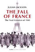 Fall of France The Nazi Invasion of 1940
