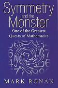 Symmetry and the Monster The Story of One of the Greatest Quests of Mathematics