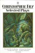 Selected Plays: The Boy with a Cart; The Lady's Not for Burning; A Phoenix Too Frequent; A S...