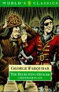 Recruiting Officer and Other Plays - George Farquhar - Paperback