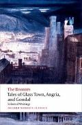 Tales of Glass Town, Angria, and Gondal : Selected Early Writings