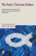 Early Christian Fathers A Selection from the Writings of the Fathers from St. Clement of Rom...