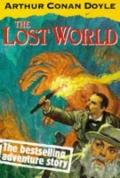 Lost World Being an Account of the Recent Amazing Adventures of Professor E. Challenger, Lor...