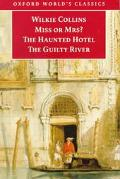 Miss or Mrs?/the Haunted Hotel/the Guilty River The Haunted Hotel ; The Guilty River