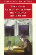 Enemy of the People, the Wild Duck, Rosersholm