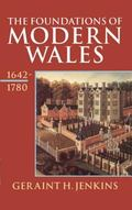 Foundations of Modern Wales Wales 1642-1780