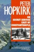On Secret Service East of Constantinople: The Plot to Bring down the British Empire