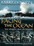 Facing the Ocean The Atlantic and Its Peoples 8000 Bc-Ad 1500