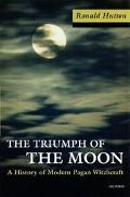Triumph of the Moon A History of Modern Pagan Witchcraft