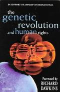 Genetic Revolution and Human Rights The Oxford Amnesty Lectures 1998
