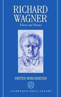 Richard Wagner Theory and Theatre