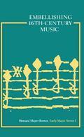 Embellishing Sixteenth-Century Music