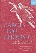Carols for Choirs 4 Fifty Carols for Sopranos and Altos