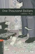 One Thousand Dollars and Other Plays: 700 Headwords (Oxford Bookworms Library)