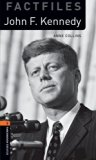 Oxford Bookworms Library Factfiles: Stage 2: John F. Kennedy