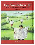 Can You Believe It? Stories and Idioms from Real Life, Book 1