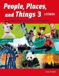 People, Places, and Things Listening: Student Book 3: Student book 3