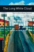 The Long White Cloud: Stories from New Zealand : 1000 Headwords (Oxford Bookworms Library, W...