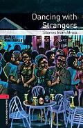 Dancing With Strangers: Stories from Africa (Oxford Bookworms Library, Stage 3)