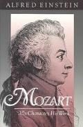 Mozart His Character, His Work