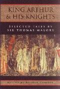 King Arthur and His Knights Selected Tales
