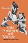 Child Development and Education A Piagetian Perspective