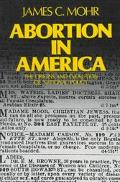 Abortion in America The Origins and Evolution of National Policy, 1800-1900