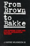 From Brown to Bakke: The Supreme Court and School Integration, 1945-1978