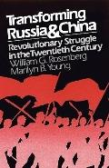 Transforming Russia and China Revolutionary Struggle and the Ambiguities of Power