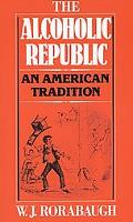 Alcoholic Republic An American Tradition