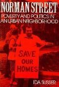 Norman Street, Poverty and Politics in an Urban Neighborhood