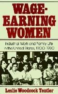 Wage-Earning Women Industrial Work and Family Life in the United States 1900-1930