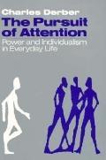 Pursuit of Attention
