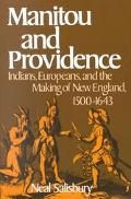 Manitou and Providence Indians, Europeans, and the Making of New England 1500-1643