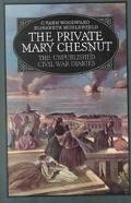 Private Mary Chesnut The Unpublished Civil War Diaries