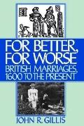 For Better, for Worse British Marriages 1600 to the Present