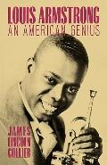 Louis Armstrong An American Genius