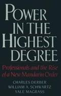 Power in the Highest Degree Professionals and the Rise of a New Mandarin Orderndarin Order