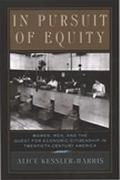 In Pursuit of Equity Women, Men, and the Quest for Economic Citizenship in Twentieth-Century...