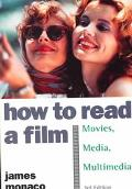 How to Read a Film The World of Movies, Media, and Multimedia  Language, History, Theory