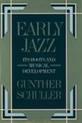 Early Jazz Its Roots and Musical Development