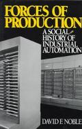 Forces of Production A Social History of Industrial Automation