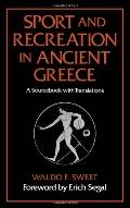 Sport & Recreation in Ancient Greece A Sourcebook With Translations