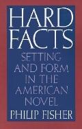 Hard Facts Setting and Form in the American Novel