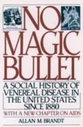 No Magic Bullet A Social History of Venereal Disease in the United States Since 1880