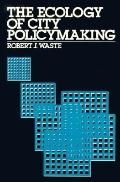 Ecology of City Policymaking