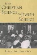 From Christian Science to Jewish Science Spiritual Healing and American Jews